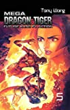 Mega Dragon and Tiger, Vol. 5 (1588992373) by Wong, Tony
