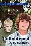 J P Barnaby Little Boy Lost: Enlightened (Little Boy Lost Series)