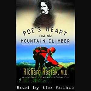 Poe's Heart and the Mountain Climber: Exploring the Effect of Anxiety on Our Brains & Culture | [Richard Restak]