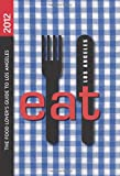 img - for EAT: Los Angeles: The Food Lover's Guide to Los Angeles book / textbook / text book