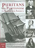 Puritans and Puritanism in Europe and America: A Comprehensive Encyclopedia, 2 volumes