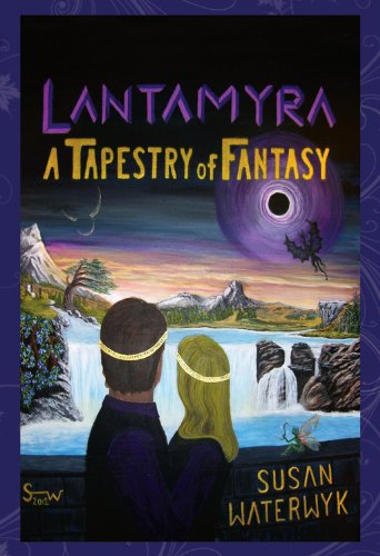 Lantamyra - A Tapestry of Fantasy by Susan Waterwyk
