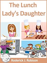 The Lunch Lady's Daughter by Roderick J. Robison ebook deal