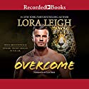 Overcome (       UNABRIDGED) by Lora Leigh Narrated by Lily Bask