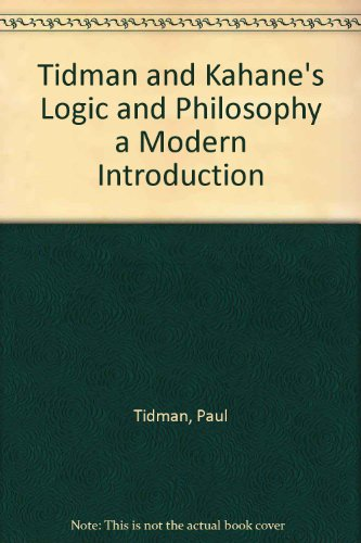 Tidman and Kahane's Logic and Philosophy a Modern Introduction