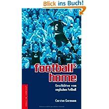 football's home: Geschichten vom englischen Fußball