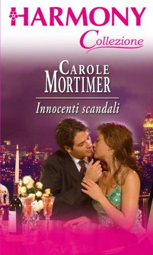 Carole Mortimer - Innocenti scandali
