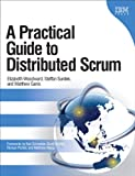A Practical Guide to Distributed Scrum (IBM Press)