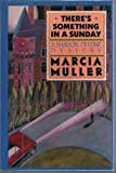 There's Something in a Sunday (A Sharon Mccone Mystery) (0892962704) by Marcia Muller