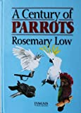 A Century of Parrots (0953133753) by Low, Rosemary