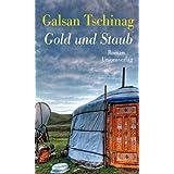 """Gold und Staubvon """"Galsan Tschinag"""""""
