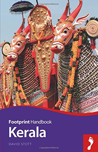 Footprint Handbook Kerala: Includes Kochi, Alappuzha, Thrissur, Periyar, River Nila