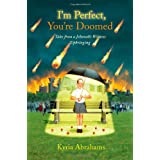I'm Perfect, You're Doomed: Tales from a Jehovah's Witness Upbringingby Kyria Abrahams