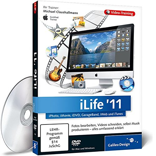 ilife-11-iphoto-imovie-idvd-garageband-iweb-und-itunes-das-umfassende-training