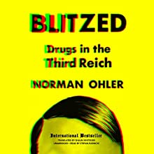 Blitzed: Drugs in the Third Reich Audiobook by Norman Ohler, Shaun Whiteside - translator, Claire Bloom - director Narrated by Stefan Rudnicki