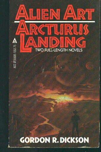 Alien Art / Arcturus Landing, Gordon R. Dickson
