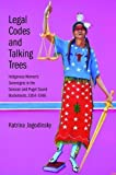 img - for Legal Codes and Talking Trees: Indigenous Women???s Sovereignty in the Sonoran and Puget Sound Borderlands, 1854-1946 (The Lamar Series in Western History) by Katrina Jagodinsky (2016-04-26) book / textbook / text book