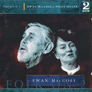 Folk on 2:  Ewan MacColl & Peggy Seeger