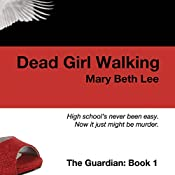 Dead Girl Walking: The Guardian, Book 1 | Mary Beth Lee