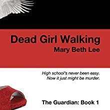 Dead Girl Walking: The Guardian, Book 1 (       UNABRIDGED) by Mary Beth Lee Narrated by Brenna Frederick