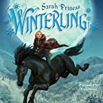 Winterling (       UNABRIDGED) by Sarah Prineas Narrated by Erin Moon