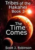 The Time Comes (Tribes of the Hakahei Book 3)