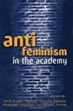 img - for Anti-feminism in the Academy book / textbook / text book