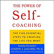 The Power of Self-Coaching: The Five Essential Steps to Creating the Life You Want | [Joseph J. Luciani]