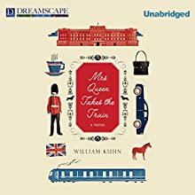 Mrs Queen Takes the Train Audiobook by William Kuhn Narrated by Simon Prebble