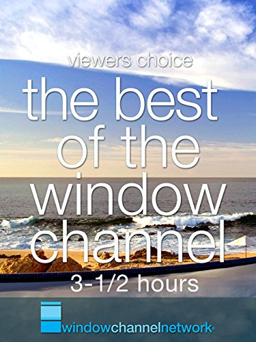 The Best of The Window Channel 3-1/2 hours