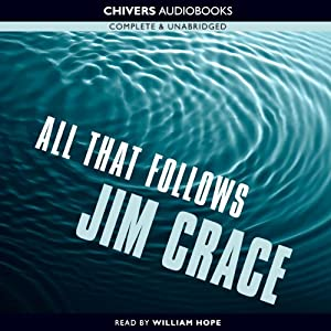 All that Follows | [Jim Crace]