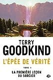 L'�p�e de v�rit�, tome 1 : La premi�re le�on du sorcier par Goodkind