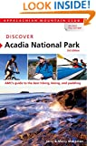 Discover Acadia National Park: AMC's Guide To The Best Hiking, Biking, And Paddling (AMC Discover Series)