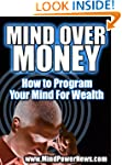 Mind Over Money: How to Program Your...