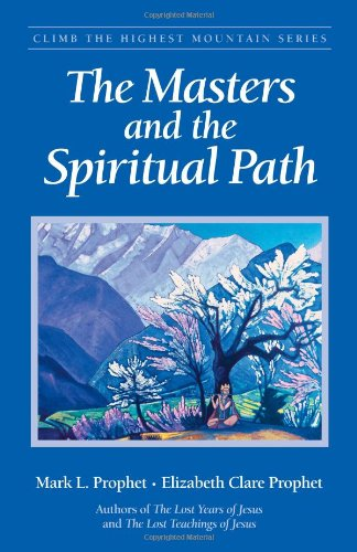 The Masters And The Spiritual Path (Climb the Highest Mountain Series)