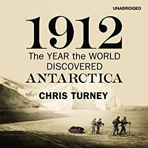 1912: The Year the World Discovered Antartica | [Chris Turney]