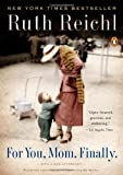 For You Mom, Finally (0143117343) by Reichl, Ruth