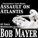 Assault on Atlantis (       UNABRIDGED) by Bob Mayer Narrated by Jeffrey Kafer