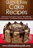 Cake Recipes: One For Every Occasion And One That Will Suit Every  Palate- A Collection Of Easy To Make Cakes (Quick and Easy Recipes)