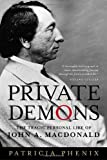 img - for Private Demons: The Tragic Personal Life of John A. MacDonald by Patricia Phenix (2007-10-09) book / textbook / text book