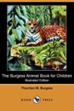 img - for The Burgess Animal Book for Children (Illustrated Edition) (Dodo Press) book / textbook / text book