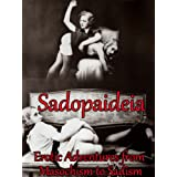 Sadopaideia: An Oxford Graduate's Erotic Adventures from Masochism to Sadism