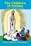 Download The Children Of Fatima: And Our Lady's Message to the World (Saints Lives)