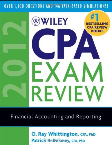 Wiley CPA Exam Review 2012, Financial Accounting and Reporting (Wiley CPA Examination Review: Financial Accounting & Reporting)