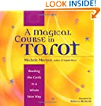 A Magical Course in Tarot: Reading th...