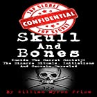 Skull and Bones: Inside the Secret Society - the Bizarre Rituals, Initiations and Secrets Revealed: Conspiracy Theories, Book 1 Hörbuch von William Myron Price Gesprochen von: Mark Rossman