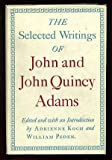 The selected writings of John and John Quincy Adams,