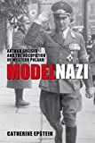 "Catherine Epstein, ""Model Nazi: Arthur Greiser and the Occupation of Western Poland"" (Oxford UP, 2010)"