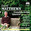 David Matthews - String Quartets Vol.1