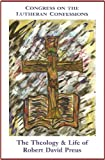 img - for Congress on the Lutheran Confessions: The Theology and Life of Robert David Preus book / textbook / text book